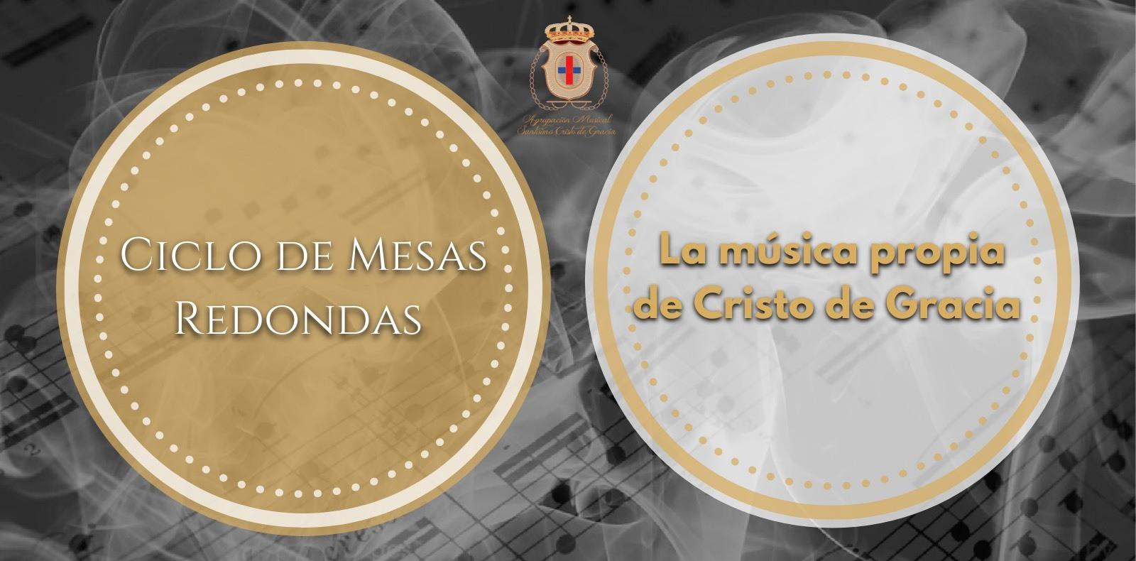 Mesa redonda | La Música Propia de Cristo de Gracia