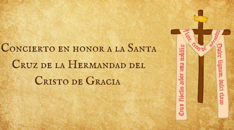 Concierto en honor a la Santa Cruz de la Hermandad del Cristo de Gracia